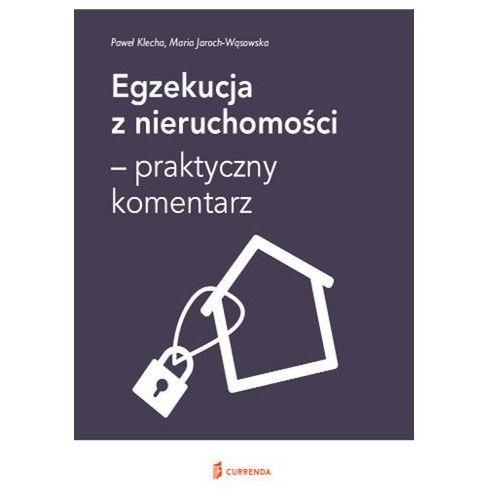 Egzekucja z nieruchomości - praktyczny komentarz - Klecha Paweł, Jaroch-Wąsowska Maria (530 str.)