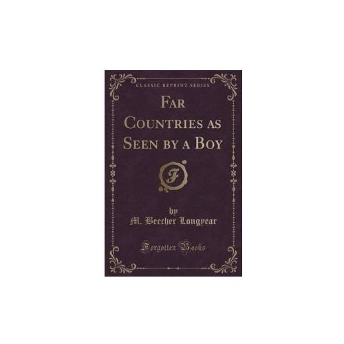 Far Countries as Seen by a Boy (Classic Reprint) (9781331810049)