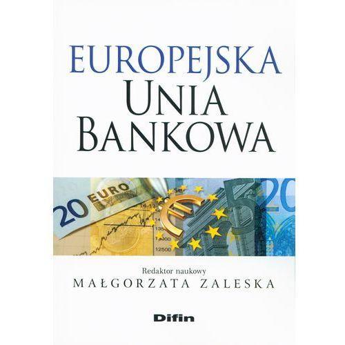 Europejska Unia Bankowa (9788379305506)