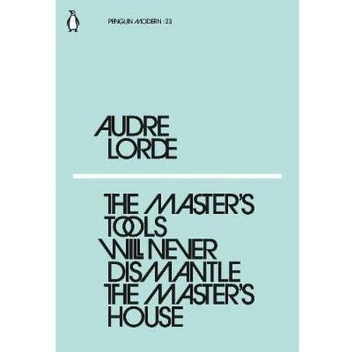 The Master's Tools Will Never Dismantle the Master's House (2018)