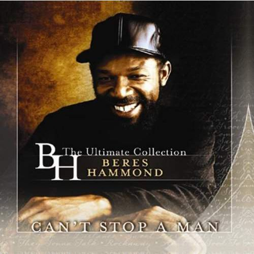 Hammond, Beres - Can't Stop A Man - The Ultimate Collection