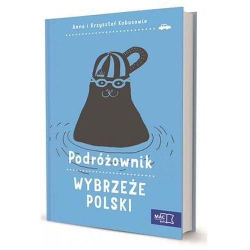 Podróżownik. Wybrzeże Polski - Dostawa zamówienia do jednej ze 170 księgarni Matras za DARMO, oprawa miękka