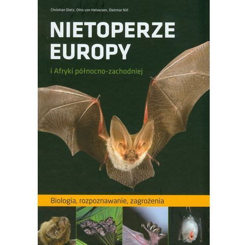 Nietoperze Europy i Afryki północno-zachodniej (9788370736736)