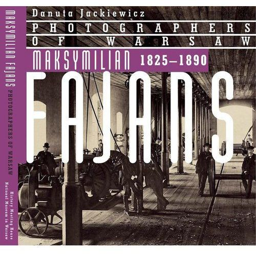 Maksymilian Fajans 1825-1890 - Danuta Jackiewicz DARMOWA DOSTAWA KIOSK RUCHU (136 str.)