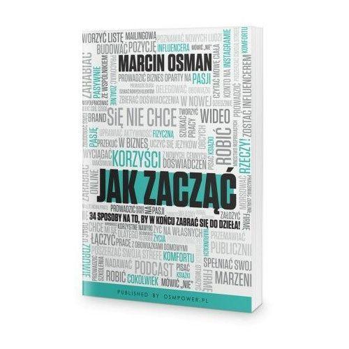 Jak zacząć - Marcin Osman (PRZEDSPRZEDAŻ) (9788366516588)