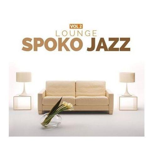 Różni Wykonawcy - Spoko Jazz Vol.2 - Lounge (5901571093598)