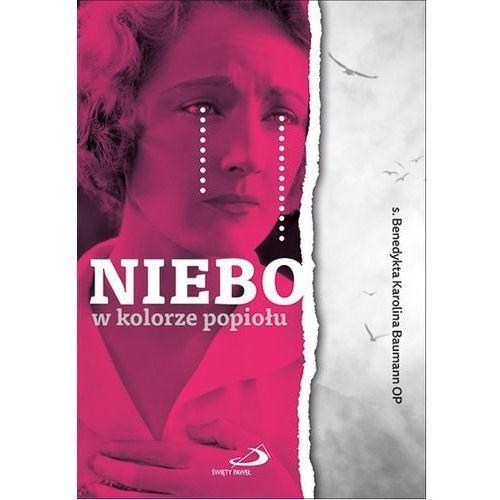 Niebo w kolorze popiołu - s. Benedykta Karolina Baumann OP - książka, oprawa miękka