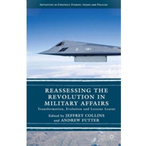Reassessing the Revolution in Military Affairs (9781137513755)