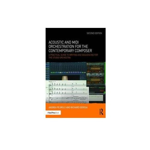 Acoustic and MIDI Orchestration for the Contemporary Composer (9781138801509)