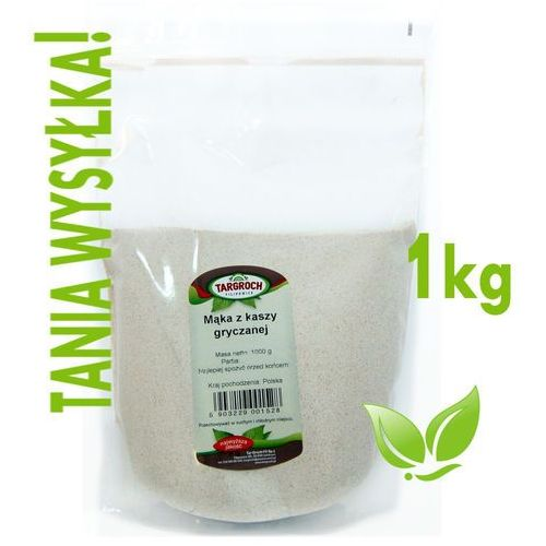 Mąka Gryczana z kaszy gryczanej 1kg-Targroch