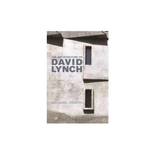 The Architecture of David Lynch - Wysyłka od 3,99 - porównuj ceny z wysyłką (240 str.)