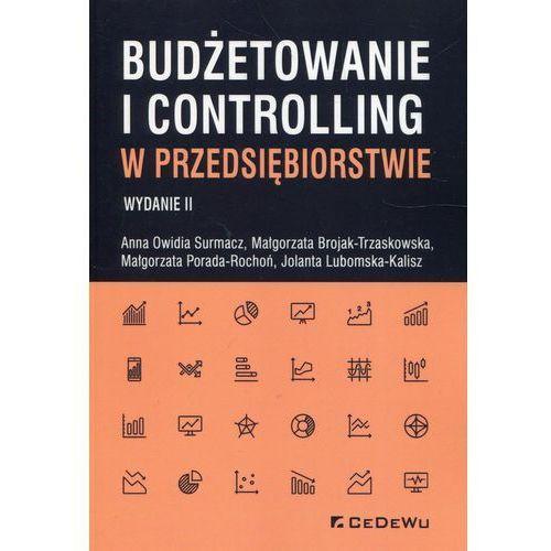 Budżetowanie i controlling w przedsiębiorstwie - Surmacz Anna Owidia, Brojak-Trzaskowska Małgorzata, Porada-Rochoń Małgorzata (9788381020657)
