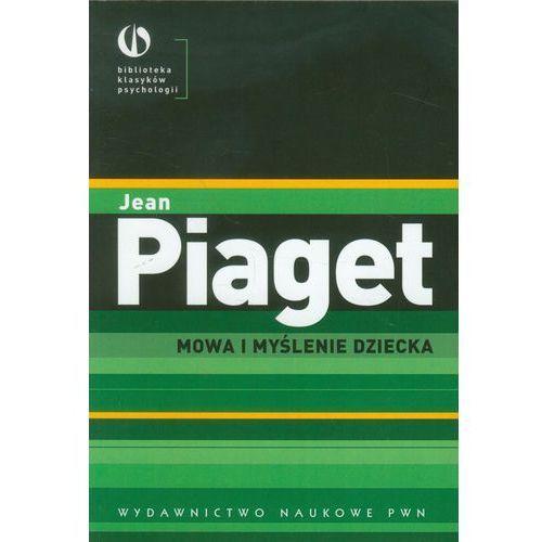 MOWA I MYŚLENIE DZIECKA (oprawa miękka ze skrzydełkami) (Książka), Piaget Jean