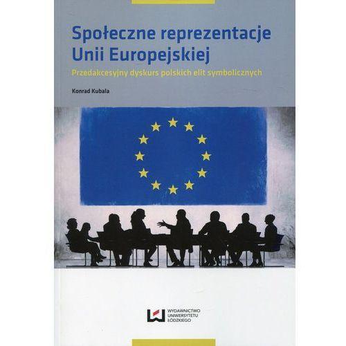 Społeczne reprezentacje Unii Europejskiej - (9788380884229)