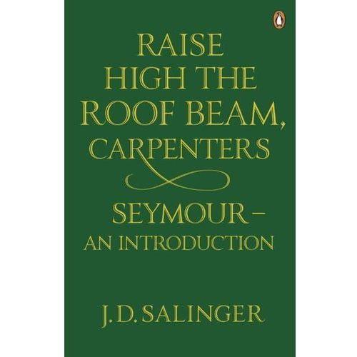 Raise High the Roof Beam Carpenters Seymour an introduction - Dostawa 0 zł, oprawa miękka