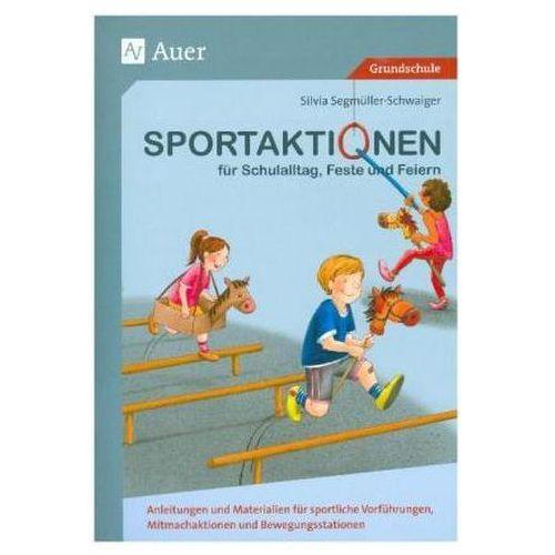Sportaktionen für Schulalltag, Feste und Feiern Segmüller-Schwaiger, Silvia (9783403081005)