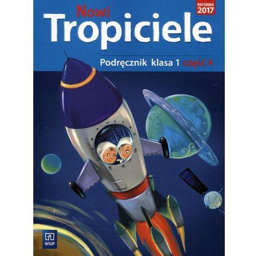 Nowi Tropiciele kl.1 podręcznik cz.4 Edukacja wczesnoszkolna / podręcznik dotacyjny - Praca zbiorowa, WSIP
