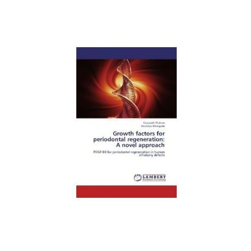 Growth factors for periodontal regeneration: A novel approach