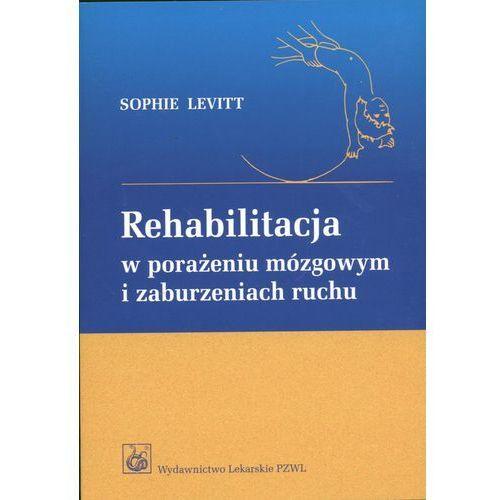 Rehabilitacja w porażeniu mózgowym i zaburzeniach ruchu, Wydawnictwo Lekarskie PZWL