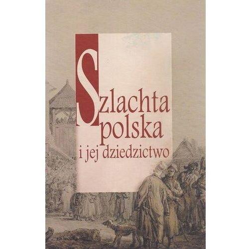 Szlachta polska i jej dziedzictwo (2019)