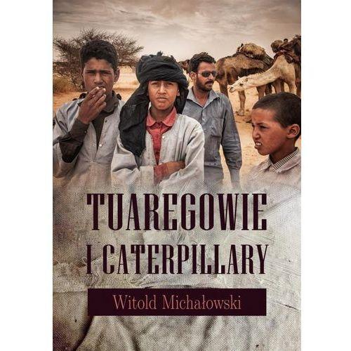 Tuaregowie i caterpillary (9788365676979)