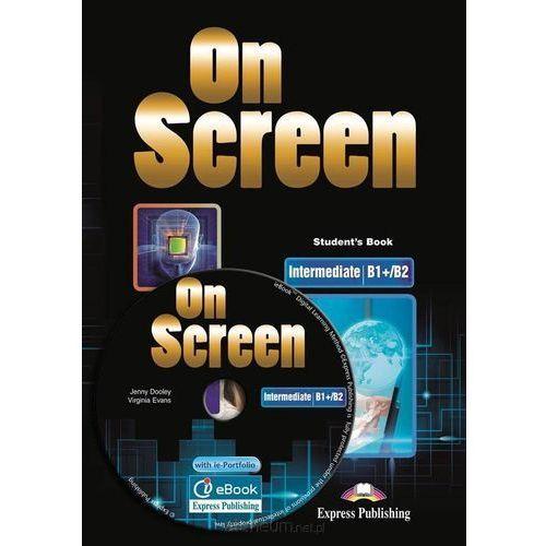 On Screen Intermediate B1+/B2. Podręcznik+ ieBook (9788379730780)