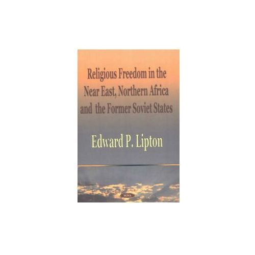 Religious Freedom in the Near East, Northern Africa and the Former Soviet States (9781590333907)