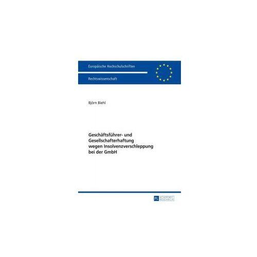 Geschäftsführer- und Gesellschafterhaftung wegen Insolvenzverschleppung bei der GmbH (9783631645789)