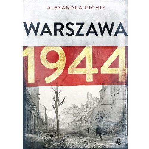 WARSZAWA 1944 TW, Alexandra Richie