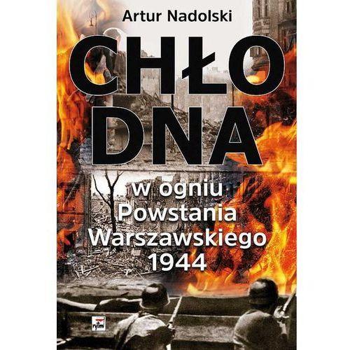 Chłodna w ogniu Powstania Warszawskiego 1944, oprawa twarda