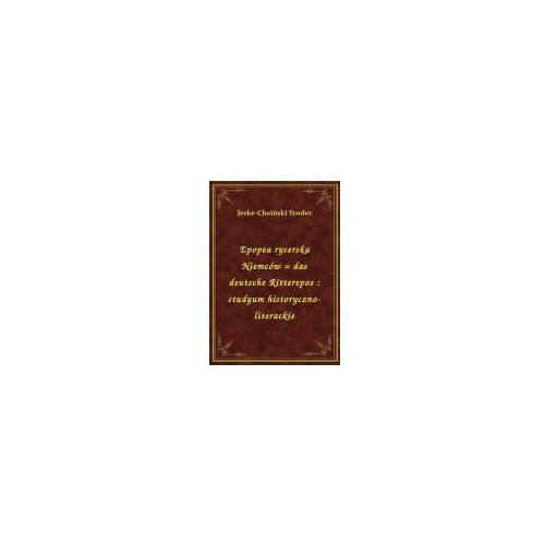 Epopea rycerska Niemców = das deutsche Ritterepos: studyum historyczno-literackie (9788328437708)