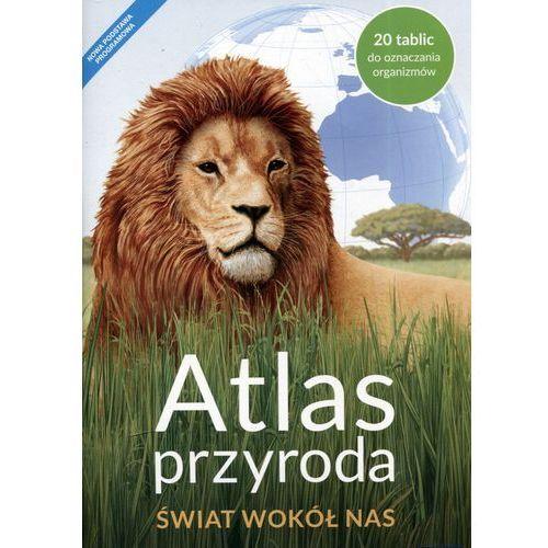 Atlas Przyroda SP 4 Świat Wokół Nas NE (83 str.)