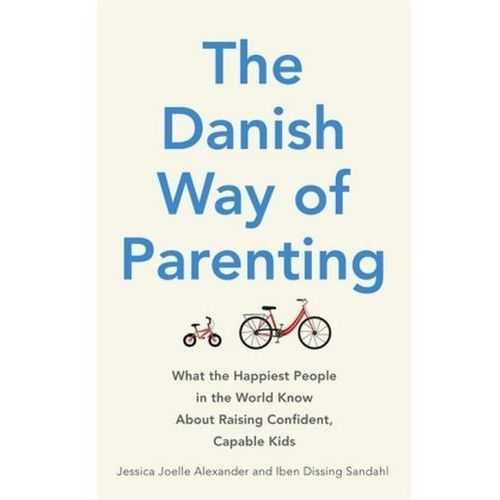 The Danish Way of Parenting (9780349414348)