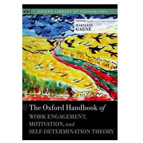 Oxford Handbook of Work Engagement, Motivation, and Self-Determination Theory (9780190276997)