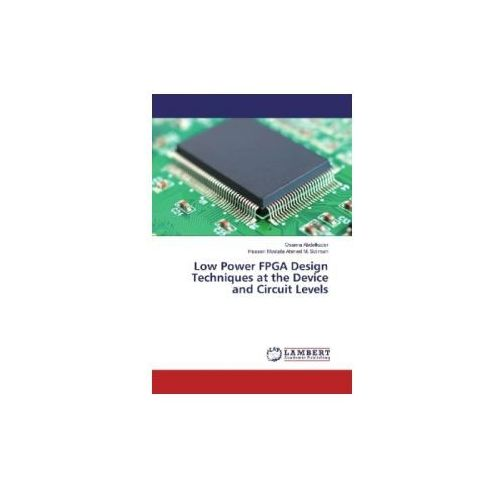 Low Power FPGA Design Techniques at the Device and Circuit Levels