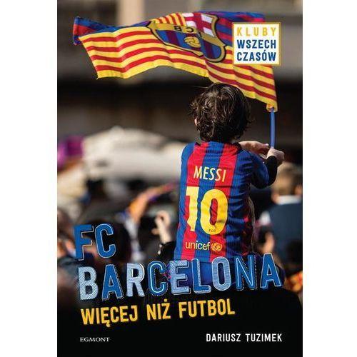 FC Barcelona. Więcej niż futbol - Dariusz Tuzimek, Egmont