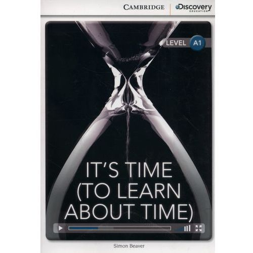 It's Time (To Learn About Time). Cambridge Discovery Education Interactive Readers (z kodem) (9781107667068)