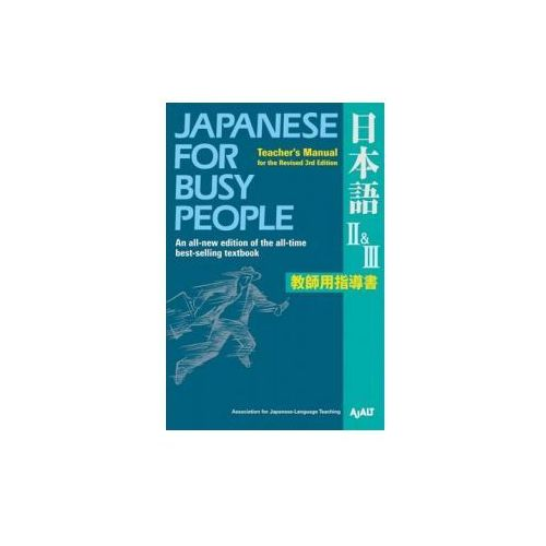 Japanese For Busy People Ii & Iii: Teacher's Manual For The Revised 3rd Edition