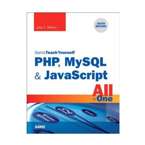 PHP, MySQL & JavaScript All in One, Sams Teach Yourself (9780672337703)