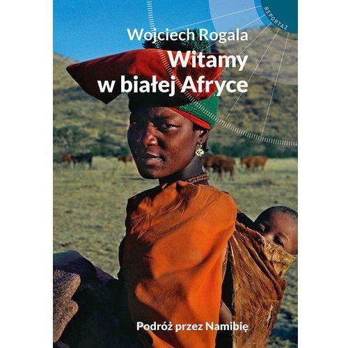 Witamy w białej Afryce, Wojciech Rogala