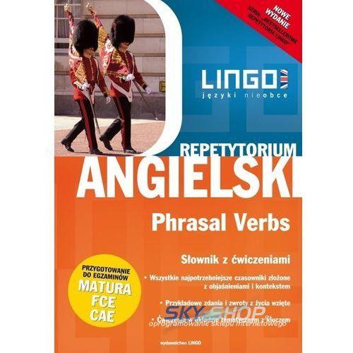 Angielski. Phrasal Verbs. Repetytorium. Słownik Z Ćwiczeniami (9788378921066)
