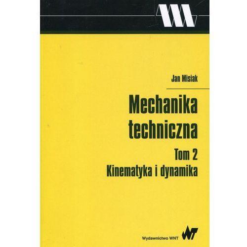 Mechanika techniczna Tom 2 Kinematyka i dynamika (242 str.)