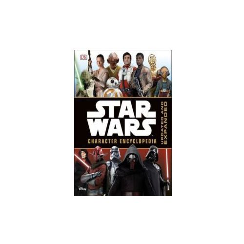 Star Wars Character Encyclopedia Updated and Expanded, Dk