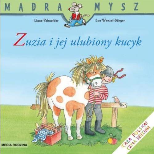 Mądra Mysz - Zuzia i jej ulubiony kucyk, Schneider Liane