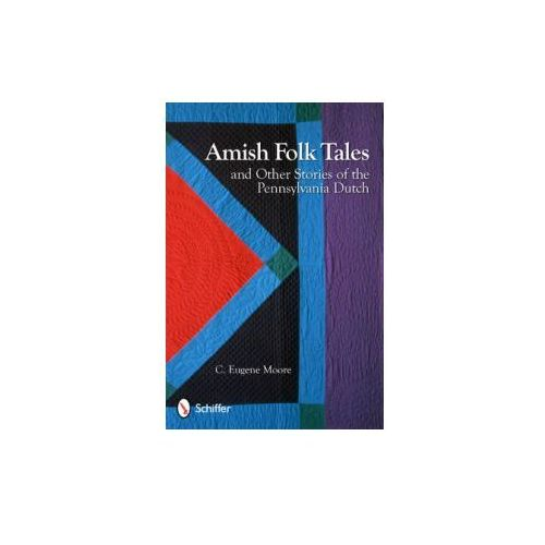 Amish Folk Tales & Other Stories of the Pennsylvania Dutch (9780764338090)