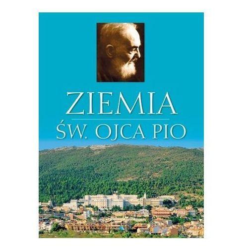 Ziemia św. Ojca Pio. Album Praca zbiorowa (9788378643067)