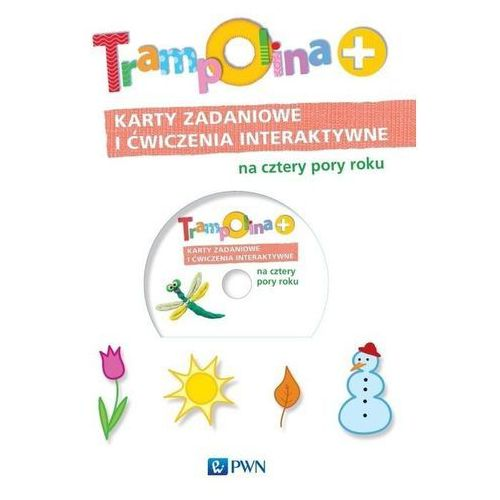 Trampolina+ Karty zadaniowe i ćwiczenia interaktywne na cztery pory roku - Dostawa 0 zł, Wydawnictwo Szkolne PWN