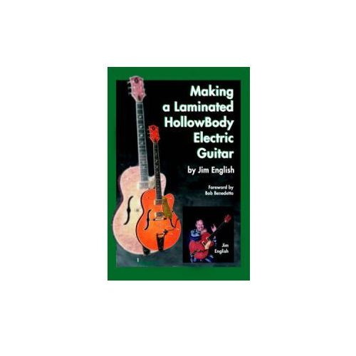 Making a Laminated Hollow Body Electric Guitar (9781418451356)