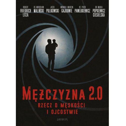 Mężczyzna 2.0 - rzecz o męskości i ojcostwie (audiobook)