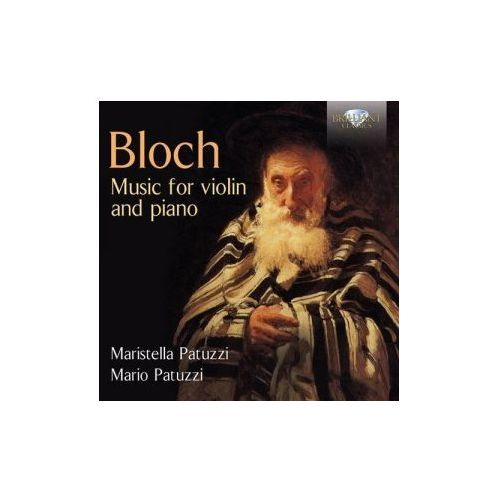 Brilliant classics Maristella patuzzi / mario patuzzi - bloch: music for violin and piano